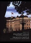 Pražský hrad: sídlo prezidenta České republiky: the seat of the president of the Czech Republic