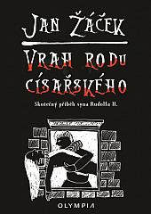 Vrah rodu císařského - Skutečný příběh syna Rudolfa II.