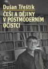 Češi a dějiny v postmoderním očistci