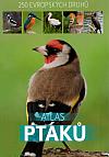 Atlas ptáků: 250 evropských druhů