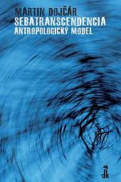 Sebatranscendencia - antropologický model