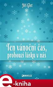 Ten vánoční čas, probouzí lásku v nás obálka knihy