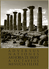 Adversus nationes Arnobia ze Sikky a Octavius Minucia Felixe