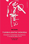Turbulentní dekáda: Proměny čínského byznysu v letech 2008–2018