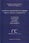 Světová ekonomická krize: Příčiny, projevy, perspektivy