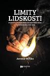 Limity lidskosti: Politika a sociální praxe kolektivního násilí v českých zemích 1944–1946