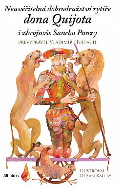 Neuvěřitelná dobrodružství rytíře dona Quijota i zbrojnoše Sancha Panzy obálka knihy