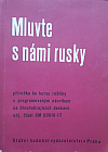 Mluvte s námi rusky - Příručka ke kursu ruštiny s programovým nácvikem na dlouhohrajících deskách