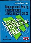 Management kvality, environmentu a bezpečnostní práce - Legislativa, Systémy, Metody praxe