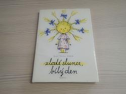 Zlaté slunce, bílý den