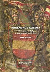 Brněnské symboly: pečeti, znaky a vlajky Brna a jeho městských částí