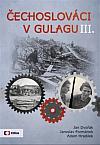 Čechoslováci v gulagu III.