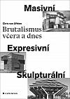 Brutalismus včera a dnes: Masivní, expresivní, skulpturální