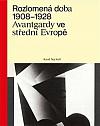 Rozlomená doba 1908-1928: Avantgardy ve střední Evropě