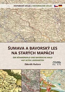 Šumava a Bavorský les na starých mapách obálka knihy
