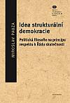 Idea strukturální demokracie: Politická filosofie na principu respektu k Řádu skutečnosti