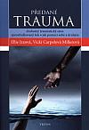 Předané trauma – druhotný traumatický stres, zprostředkovaný šok: Jak pomoci sobě a druhým