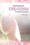 Osvobození do orgasmu – Za hranice rozkoše