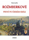 Rožmberkové – První po českém králi