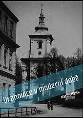 Vrahovice v moderní době – Dějiny obce v letech 1885-1973