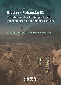 Břeclav – Pohansko IX. Pohřební areály z Jižního předhradí (archeologicko-antropologická studie)