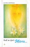 Keď sa zjaví Mária ... Neobyčajná história zjavení Panny Márie na celom svete