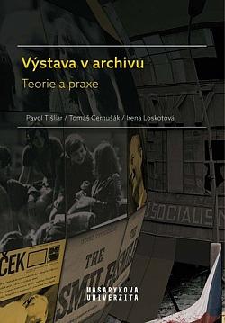 Výstava v archivu: Teorie a praxe