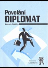Povolání diplomat, aneb, Jak jsem pomáhal rozpouštět Varšavskou smlouvu obálka knihy
