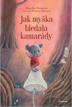 Jak myška hledala kamarády obálka knihy