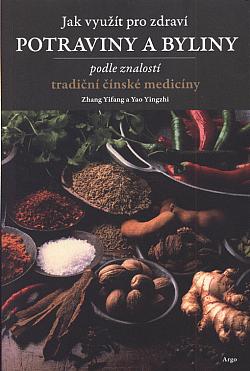 Jak využít pro zdraví potraviny a byliny podle znalostí tradiční čínské medicíny