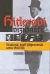 Hitlerovi vizionáři - Okultisté, kteří připravovali cestu třetí říši