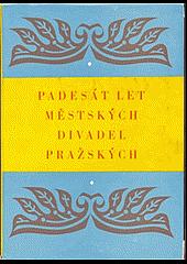Padesát let Městských divadel pražských: 1907-1957 obálka knihy
