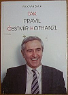 Tak pravil Čestmír Hofhanzl
