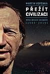 Přežít civilizaci: mých 30 cest za obzor (1983–2019)