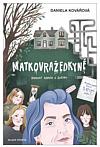 Matkovražedkyně - Ironický román o zločinu