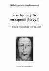 Ženich je tu, jděte mu naproti! (Mt 25,6) - Tři studie o jezuitské spiritualitě