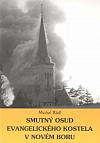 Smutný osud evangelického kostela v Novém Boru