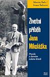 Životní příběh Jana Mikoláška: Pravda o slavném českém léčiteli