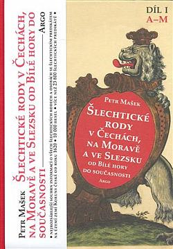 Šlechtické rody v Čechách, na Moravě a ve Slezsku od Bílé hory do současnosti. Díl I, A–M obálka knihy