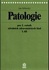 Patologie pro 2. ročník středních zdravotnických škol 1.díl