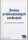 Znovu o klimatických změnách – Shrnutí Zprávy NIPCC a další texty