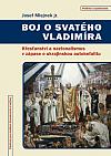 Boj o svatého Vladimíra. Křesťanství a nacionalismus v zápase o ukrajinskou autokefalitu