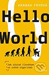 Hello World: Jak zůstat člověkem ve světe algoritmů