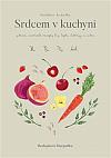 Hrníčková kuchařka: Srdcem v kuchyni - Zdravé, autorské recepty bez lepku, laktózy a cukru
