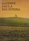 Zápisky Paula Bruntona 4, část 1: Meditace