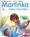Martinka malou maminkou