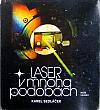 Laser v mnoha podobách