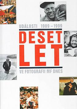 Deset let ve fotografii MF DNES obálka knihy