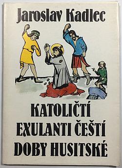 Katoličtí exulanti čeští doby husitské obálka knihy