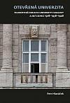 Otevřená univerzita: Filozofická fakulta Univerzity Karlovy a její cizinci 1918-1938-1948
